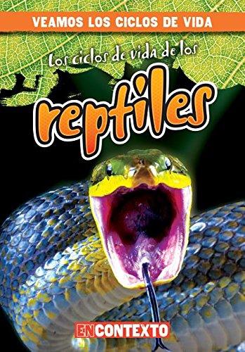 Los ciclos de vida de los reptiles / Reptile Life Cycles (Veamos Los Ciclos De Vida/ a Look at Life Cycles) (Spanish Edition) by Gareth Stevens Pub