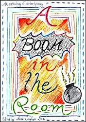 A Boom in the Room: an Anthology of Student Poetry (Student Poetry Anthologies Book 1)