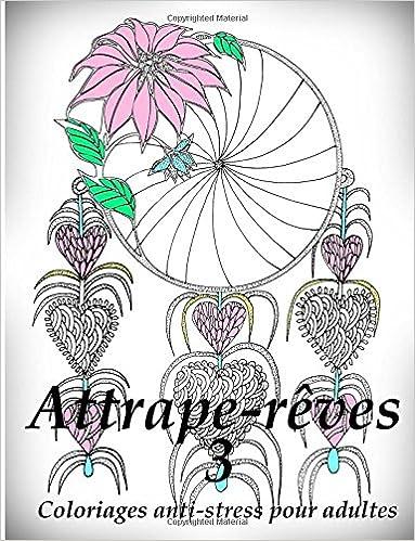 Coloriage Anti Stress Pour Adulte Pdf.Telechargements Gratuits De Livres Numeriques Attrape Reves 3