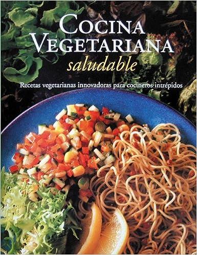 Cocina vegetariana saludable (Cocina vegetariana series): Janet Swarbrick: 9788497646253: Amazon.com: Books