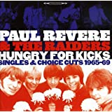 Hungry For Kicks ~ Singles & Choice Cuts 1965-69 /  Paul Revere & The Raiders