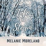 Into the Storm   Melanie Moreland
