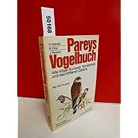 Pareys Vogelbuch: Alle Vögel Europas, Nordafrikas und des Mittleren Ostens