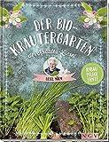 Der Bio-Kräutergarten der Kräuter-Liesel: Anbau - Pflege - Ernte