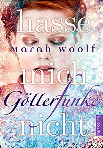 https://www.amazon.de/G%C3%B6tterFunke-Hasse-mich-nicht-Band/dp/3791500414/ref=sr_1_1?ie=UTF8&qid=1506455371&sr=8-1&keywords=G%C3%B6tterfunke
