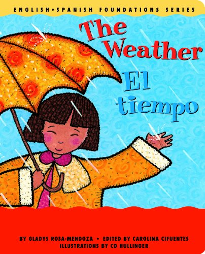 The Weather / El tiempo (English and Spanish Foundations Series) (Bilingual) (Dual Language) (Pre-K and Kindergarten) by me+mi publishing