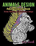 img - for Animal Design Adult Coloring Book Stress Relieving and Relaxation Design: 30 Animal Coloring Design For Stress Relieving, Relaxation And Fun. book / textbook / text book