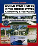 World War II Sites in the United States: A