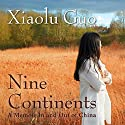 Nine Continents: A Memoir In and Out of China Audiobook by Xiaolu Guo Narrated by Emily Woo Zeller