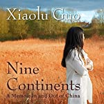 Nine Continents: A Memoir In and Out of China | Xiaolu Guo