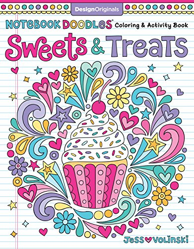Design Originals Book - Notebook Doodles Sweets & Treats: Coloring & Activity Book (Design Originals) 32 Scrumptious Designs; Beginner-Friendly Empowering Art Activities for Tweens, on Extra-Thick Perforated Pages