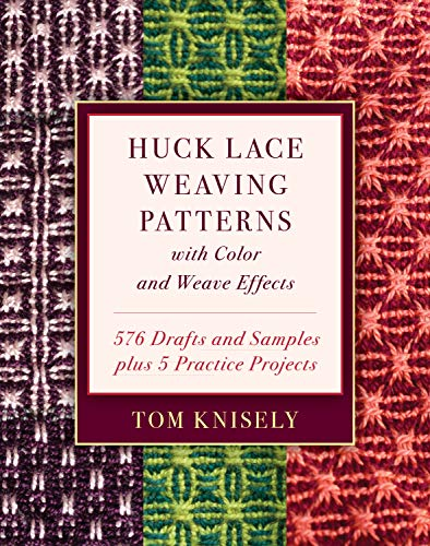 - Huck Lace Weaving Patterns with Color and Weave Effects: 576 Drafts and Samples plus 5 Practice Projects