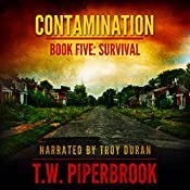 Contamination 5: Survival : Contamination, Book 5 | T.W. Piperbrook
