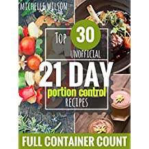 Top 30 Unofficial 21 DAY Portion Control Recipes with Full Container Counts