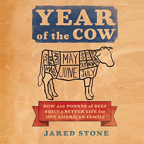 Year of the Cow: How 420 Pounds of Beef Built a Better Life for One American Family