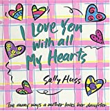 I Love You with All My Hearts, Sally Huss, 0849959233