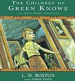 The Children of Green Knowe [UNABRIDGED] (Green Knowe Chronicles (Audio))