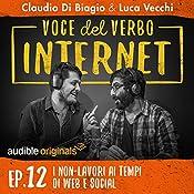 I non-lavori ai tempi di web e social (Voce del verbo Internet 12) | Claudio di Biagio, Luca Vecchi