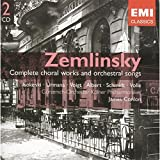 : Zemlinsky: Complete Choral Works and Orchestral Songs