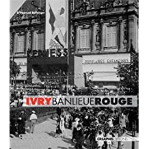 Ivry, banlieue rouge: Une histoire politique dans la France urbaine du 20e siècle