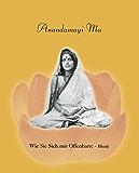 Anandamayi Ma - Wie Sie sich mir Offenbarte
