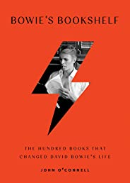 Bowie's Bookshelf: The Hundred Books that Changed David Bowie's Life