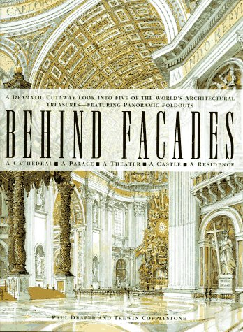 Behind Facades/a Dramatic Cutaway Look into Five of the World's Architectural Treasures-Featuring Panoramic Foldouts: A Dramatic Cutaway Look into ... -- Featuring Spectacular Panoramic Foldouts