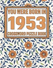 Crossword Puzzle Book: You Were Born In 1953: Large Print Crossword Puzzle Book For Adults & Seniors