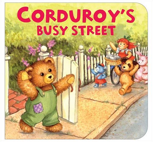 Corduroy's Busy Street (Corduroy) (Corduroy Street)