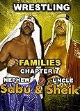 Wrestling Families Vol 7: SHEIK and SABU