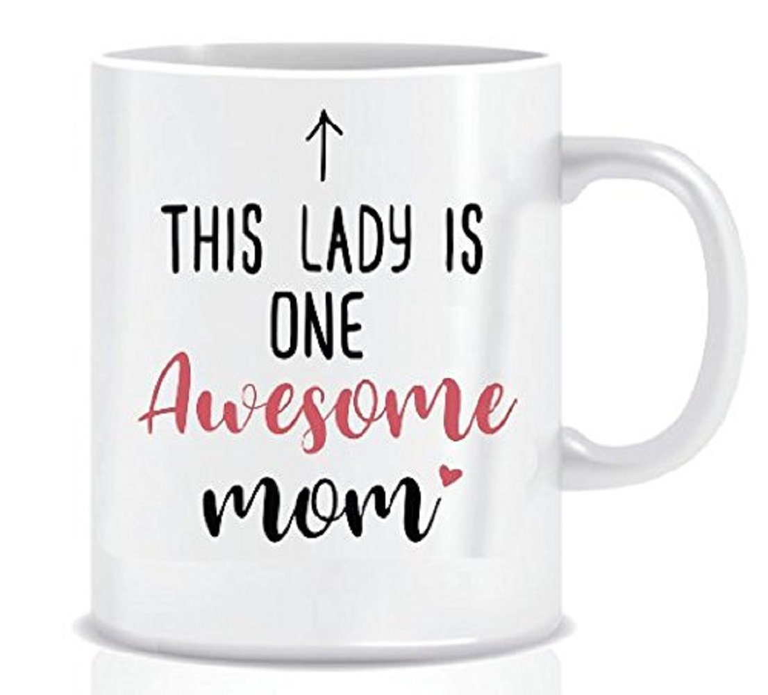 This Lady Is One Awesome Mom - Coffee Mug, Mother's Day Gift, Gift For Son Mother' s Day Gift