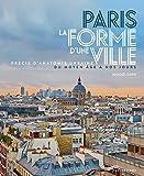 Paris - La Forme d'une Ville