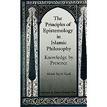 The Principles of Epistemology in Islamic Philosophy