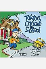 Taking Cancer to School (Special Kids in School Series) by Kim Gosselin (2001-10-07) Paperback