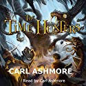 The Time Hunters Audiobook by Carl Ashmore Narrated by Carl Ashmore