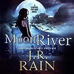 Moon River: Vampire for Hire, Book 8 | J. R. Rain