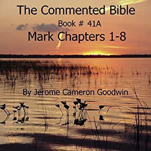 The Commented Bible: Book 41A - Mark Audiobook