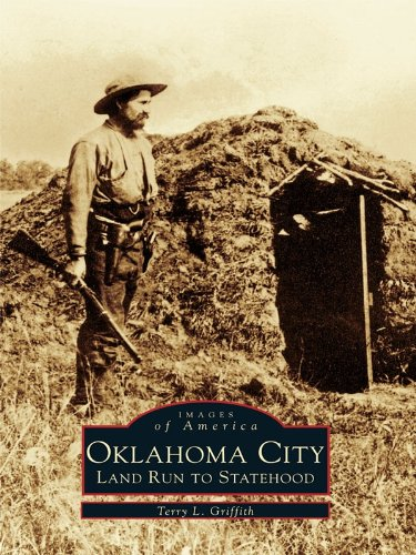 Oklahoma City: Land Run to Statehood (Images of America)