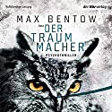 Der Traummacher Audiobook by Max Bentow Narrated by Max Bentow, Yara Blümel