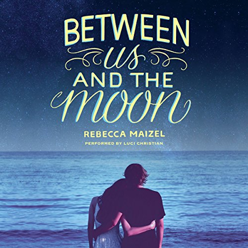 Between Us and the Moon: Library Edition by Blackstone Audio Inc