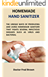 homemade hand sanitizer: The unique ways of producing and using homemade sanitizer that fights several infectious…