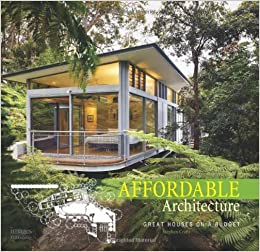 Affordable architecture great houses on a budget stephen for Affordable eco homes