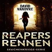 Reapers Rennen [Reapers Race: An Apocalyptic Adventure (Plague War Series, Book 1)]: Ein Apokalyptisches Abenteuer (Seuchenkriege-Serie 1) | David VanDyke