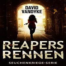 Reapers Rennen: Ein Apokalyptisches Abenteuer (Seuchenkriege-Serie 1) Hörbuch von David VanDyke Gesprochen von: Dierk Seeburg