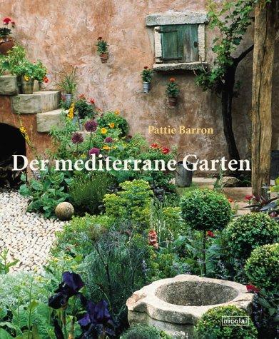 Mediterrane Gärten Bilder der mediterrane garten amazon de pattie barron simon mcbride bücher