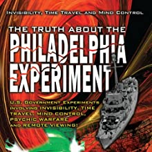 The Truth about the Philadelphia Experiment: Invisibility, Time Travel and Mind Control  Radio/TV Program by Bill Knell Narrated by Preston Nichols, Duncan Cameron, Al Bielek