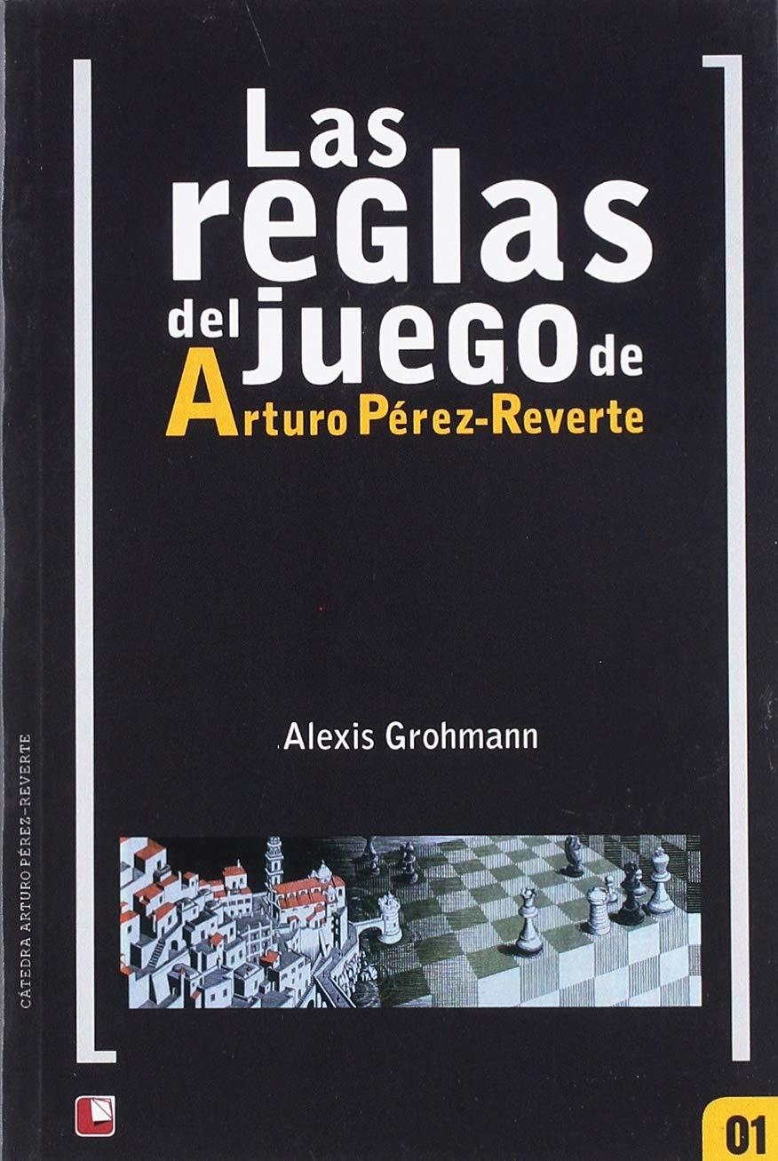 Las Reglas del Juego de Arturo Pérez Reverte: Amazon.es: Grohmann ...