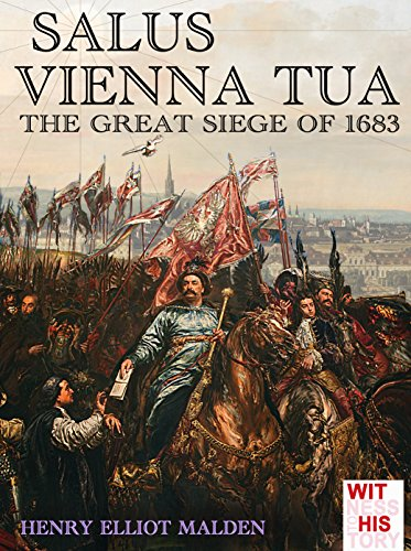 SALUS VIENNA TUA - The great siege of 1683  (illustrated) (Witness to history)