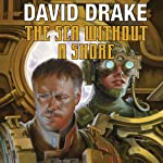The Sea Without a Shore: RCN Series, Book 10 | David Drake