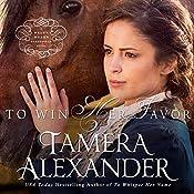 To Win Her Favor | Tamera Alexander